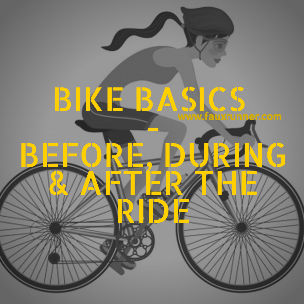 Bike Basics - What to do before, during and after the ride