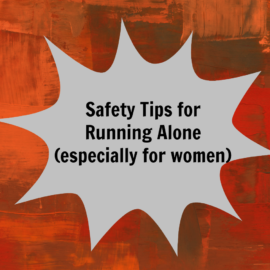 Safety Tips for Running Alone #RunSafe