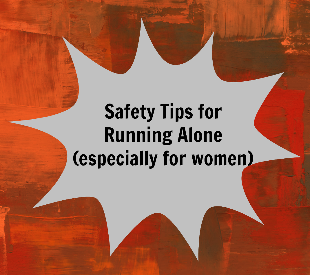 Safety Tips for Running Alone