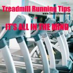 Treadmill Running: Mental Tips