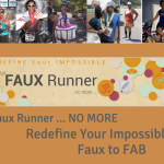 Faux Runner … No More: From FAUX to FAB