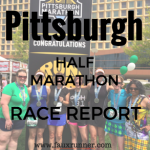 Pittsburgh Half Marathon – Race Report