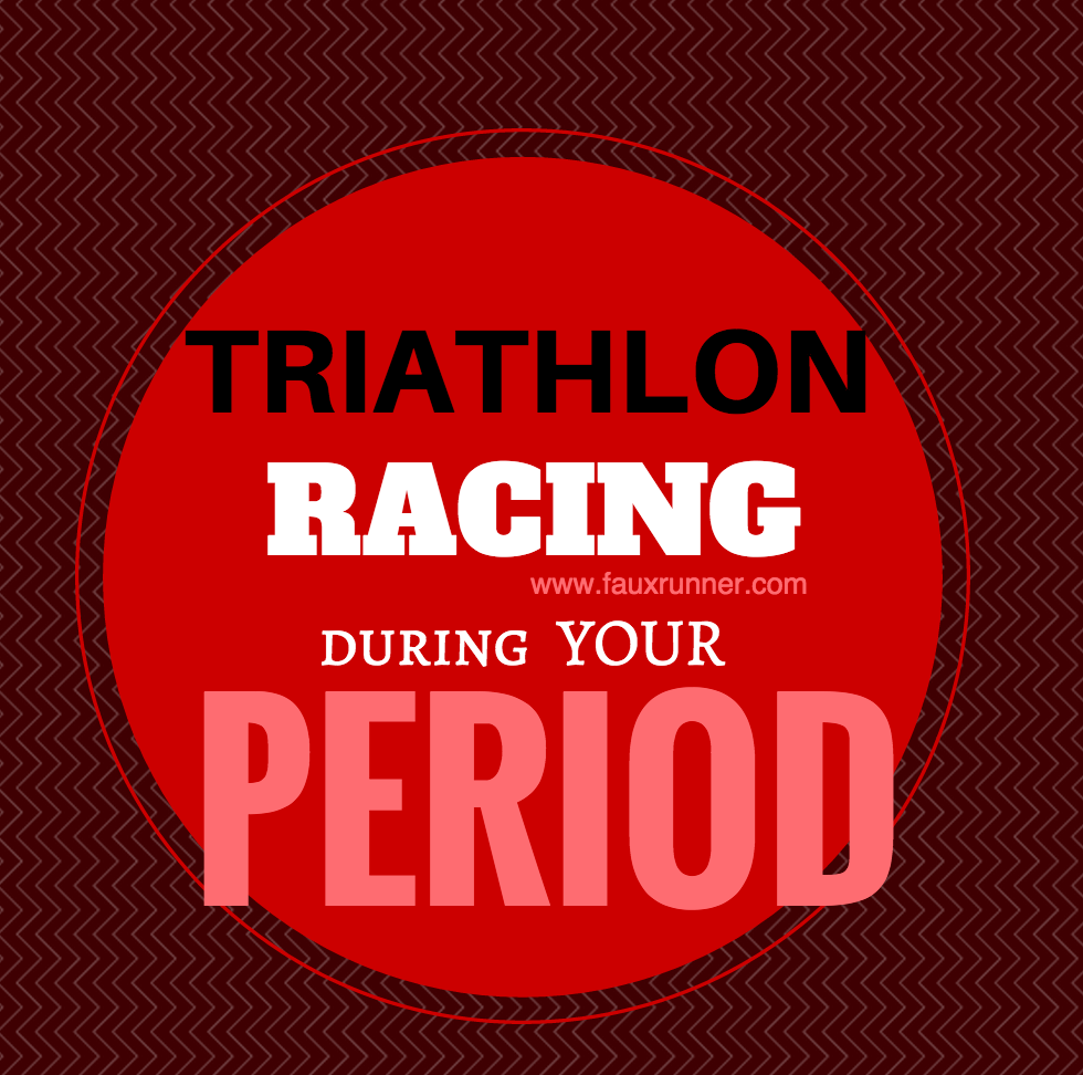 For the girls: Racing a Triathlon during your period