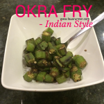 Okra Fry, Indian Style: RECIPE