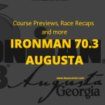 Ironman 70.3 Augusta – Everything You Want to Know
