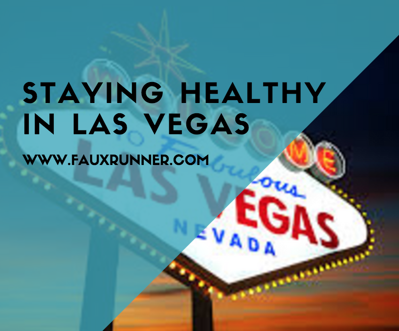 Staying Healthy in Las Vegas