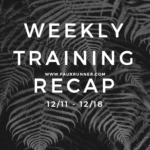 Weekly Training Recap – 12/18