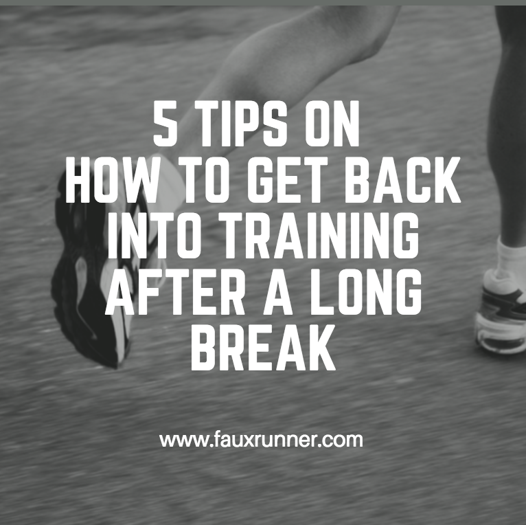 How to get back into training after a long break