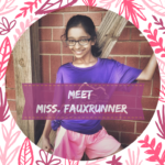 February Spotlight – Meet Miss. FauxRunner
