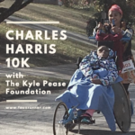 Charles Harris 10K with The Kyle Pease Foundation