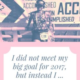 I did not reach my big goal for 2017 but instead I …