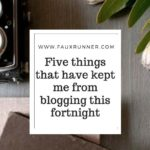 January Runfessions – 5 things that've kept me from blogging this fortnight