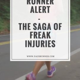Injured Runner Alert – a saga of freak injuries
