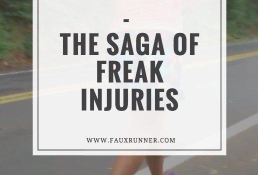 Injured Runner Alert – a saga of freak injuries